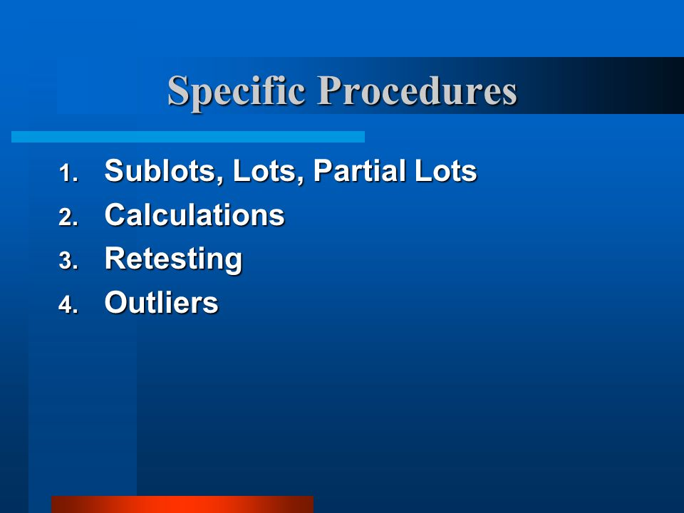 Specific Procedures Sublots, Lots, Partial Lots Calculations Retesting