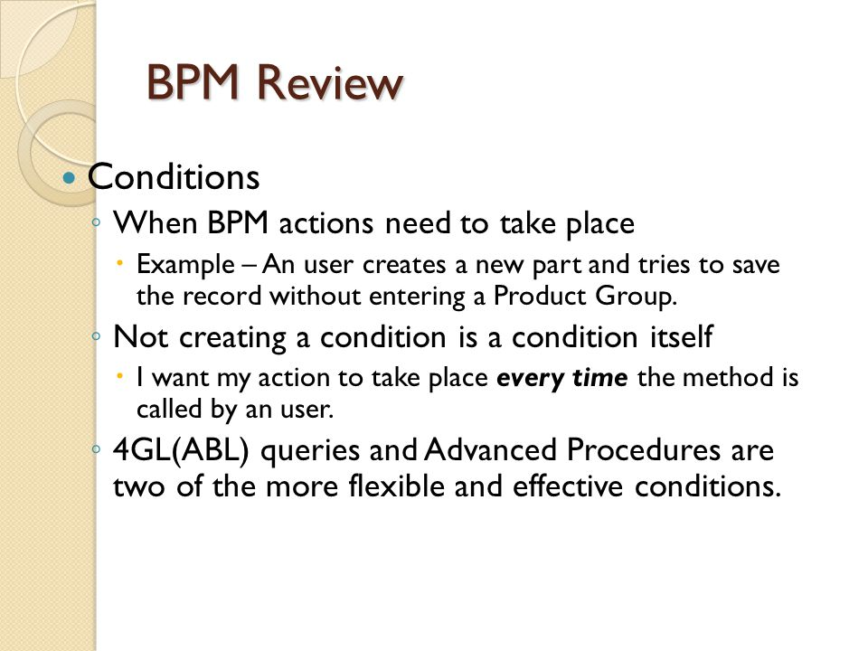 BPM Review Conditions When BPM actions need to take place