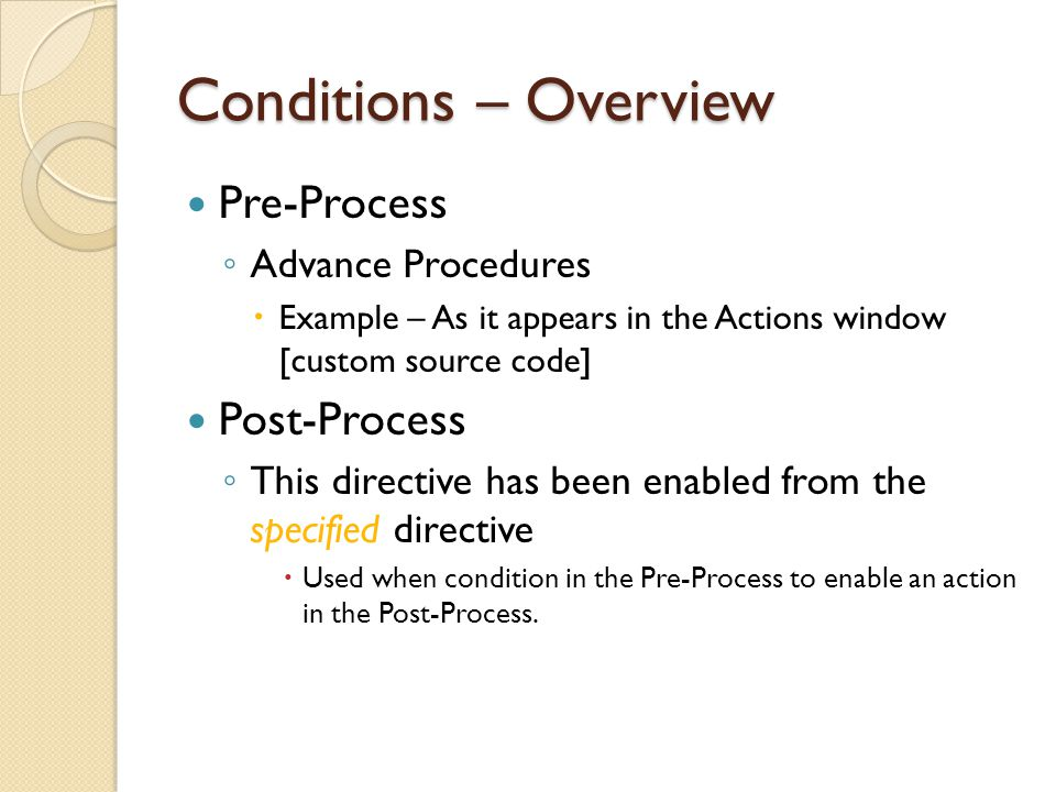 Conditions – Overview Pre-Process Post-Process Advance Procedures