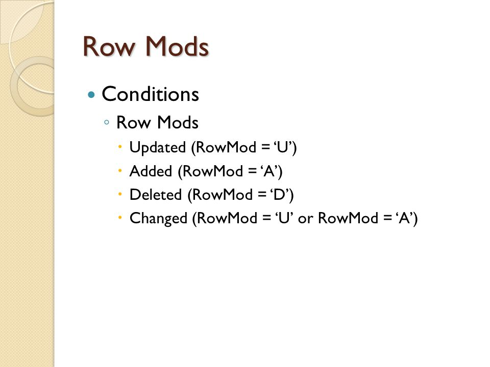 Row Mods Conditions Row Mods Updated (RowMod = 'U')