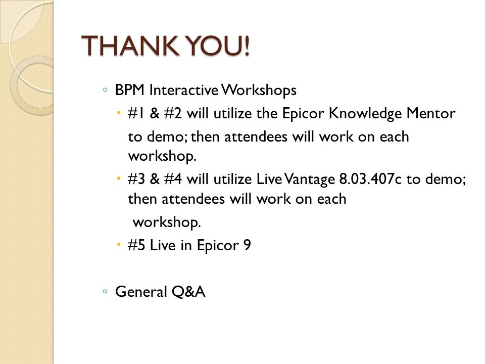 THANK YOU! BPM Interactive Workshops