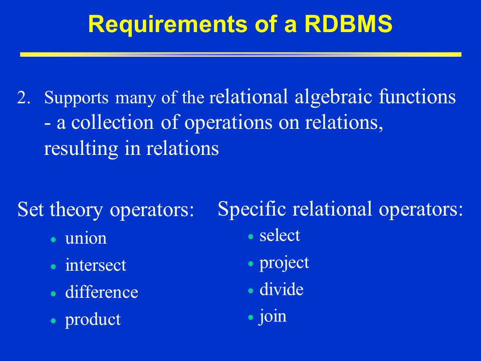 Requirements of a RDBMS