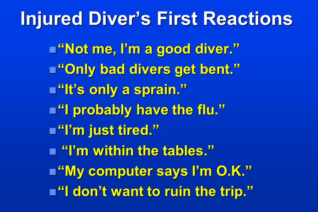 Injured Diver's First Reactions