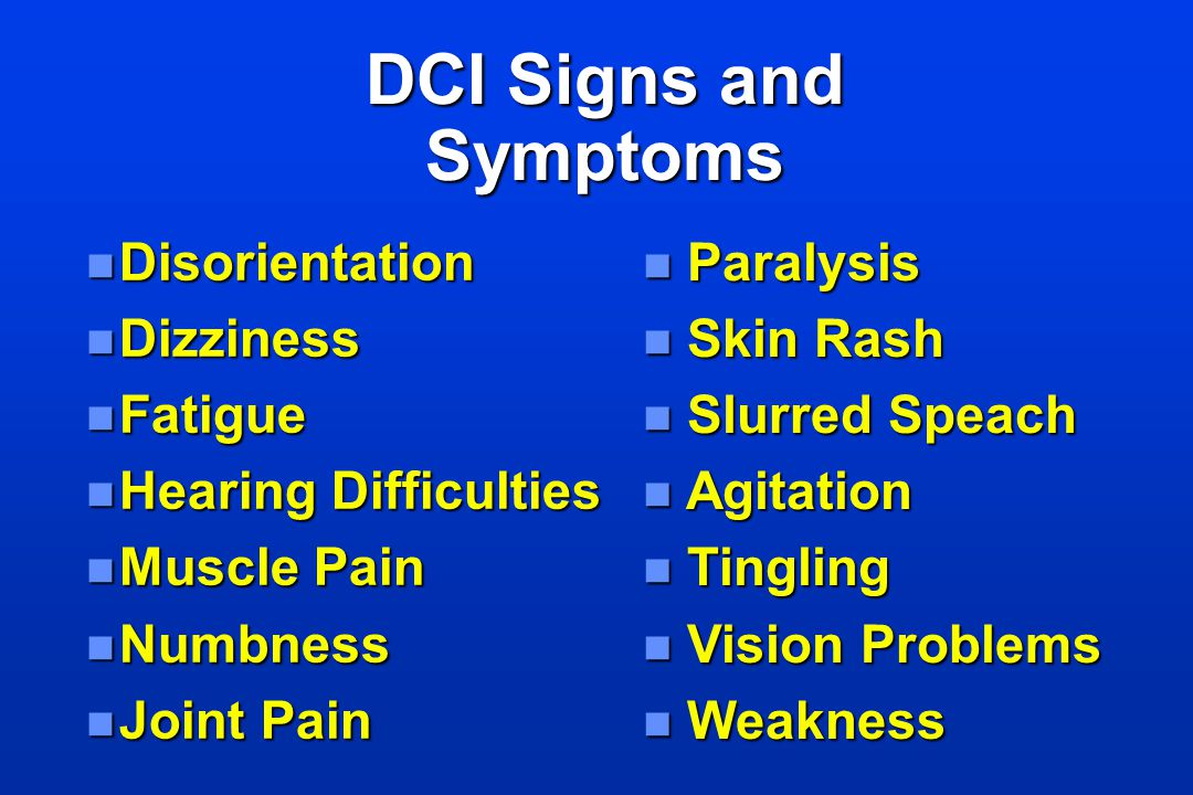 DCI Signs and Symptoms Disorientation Dizziness Fatigue