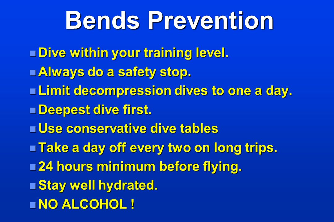 Bends Prevention Dive within your training level.