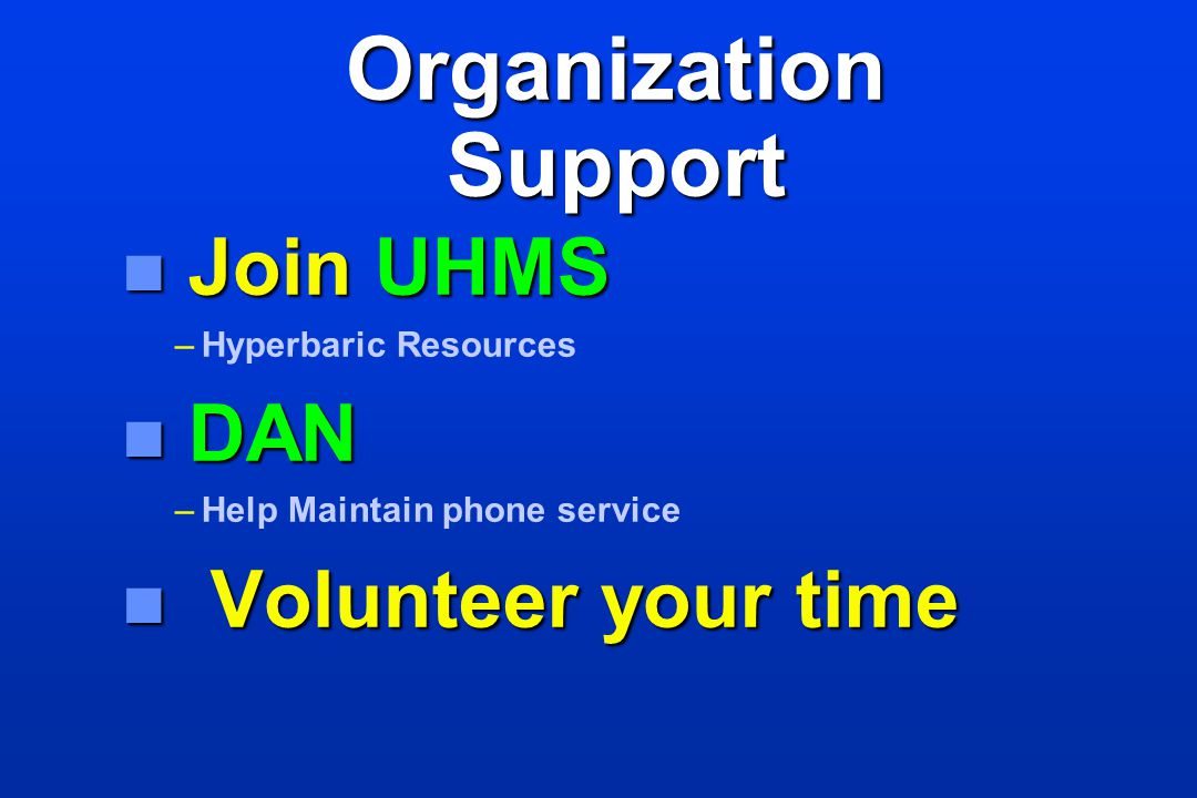Organization Support Join UHMS DAN Volunteer your time