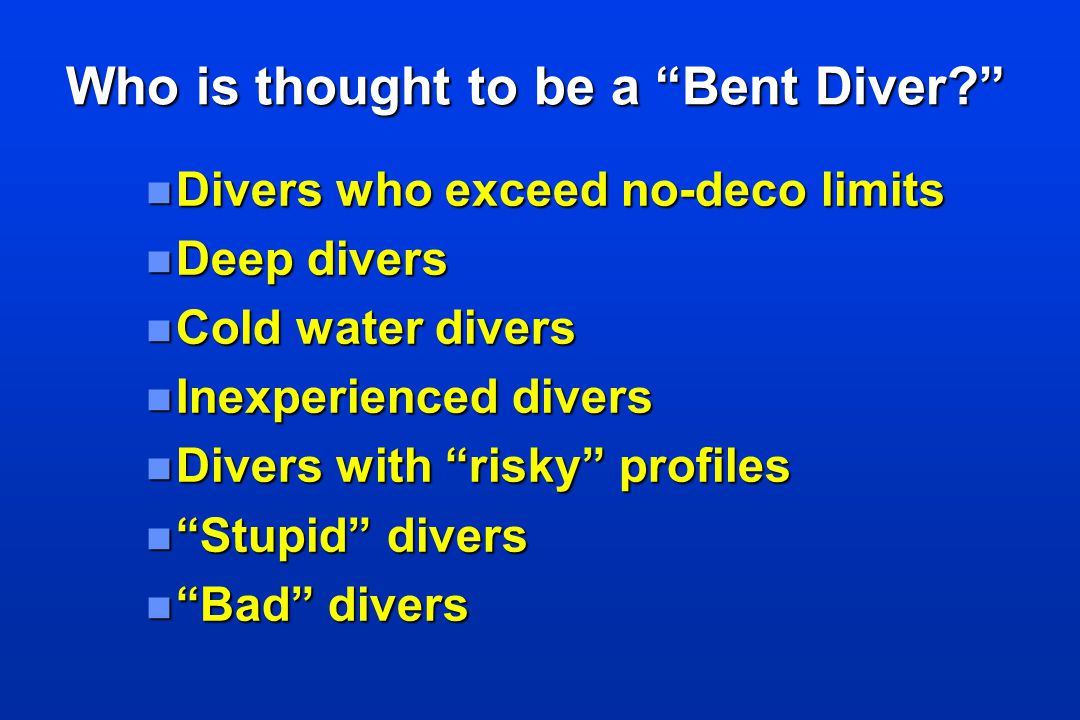 Who is thought to be a Bent Diver