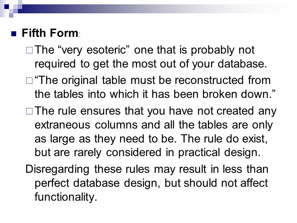 Fifth Form: The very esoteric one that is probably not required to get the most out of your database.