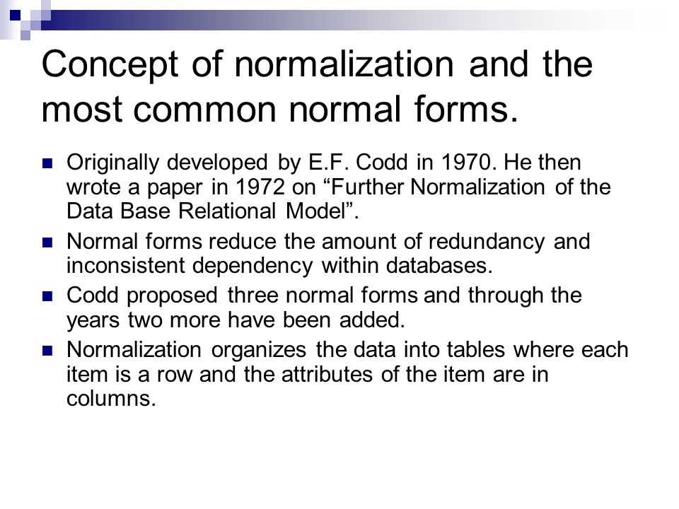 Concept of normalization and the most common normal forms.