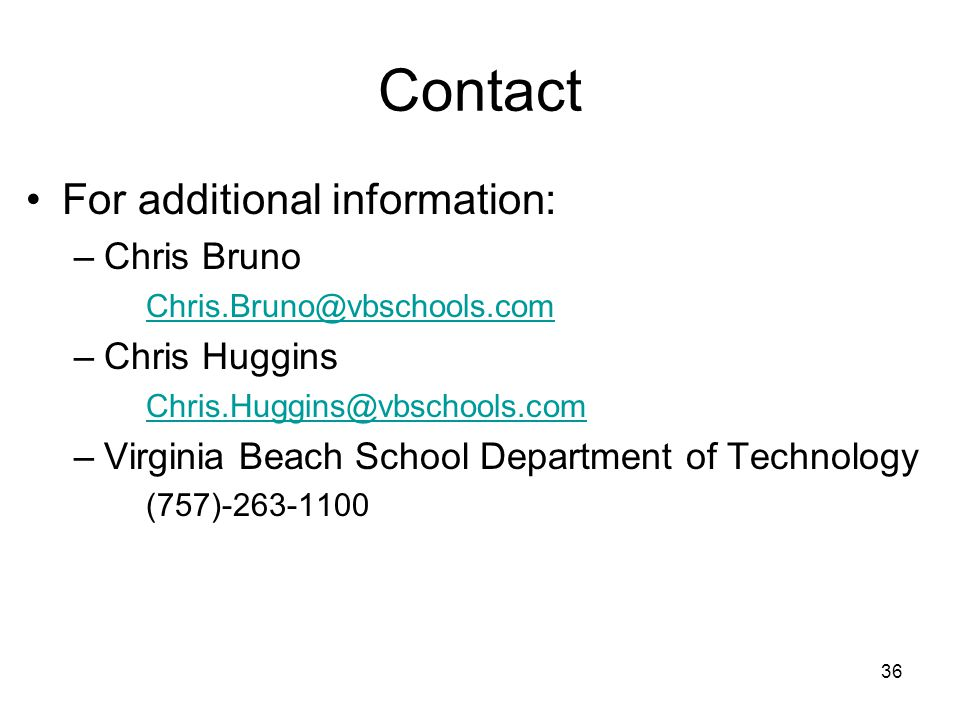 Contact For additional information: Chris Bruno Chris Huggins