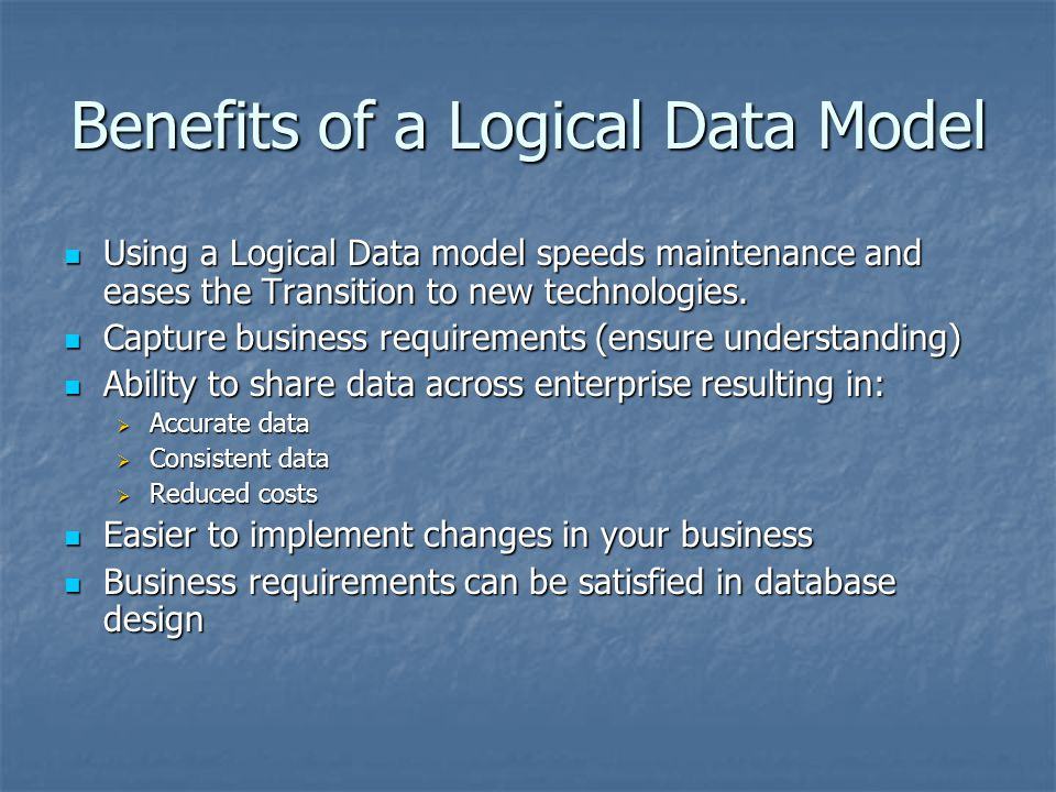 Benefits of a Logical Data Model
