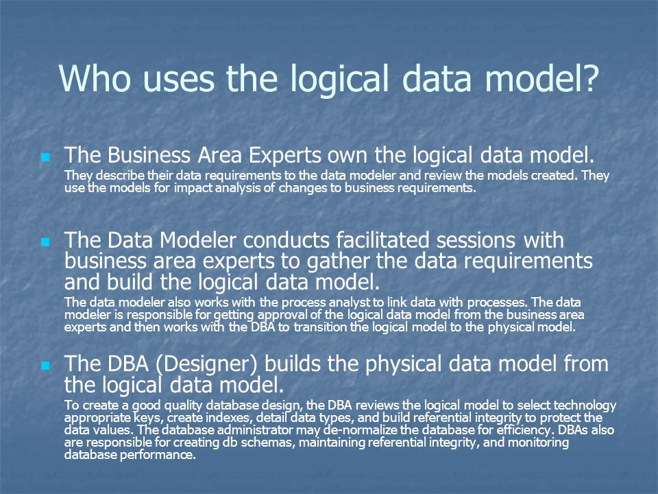 Who uses the logical data model