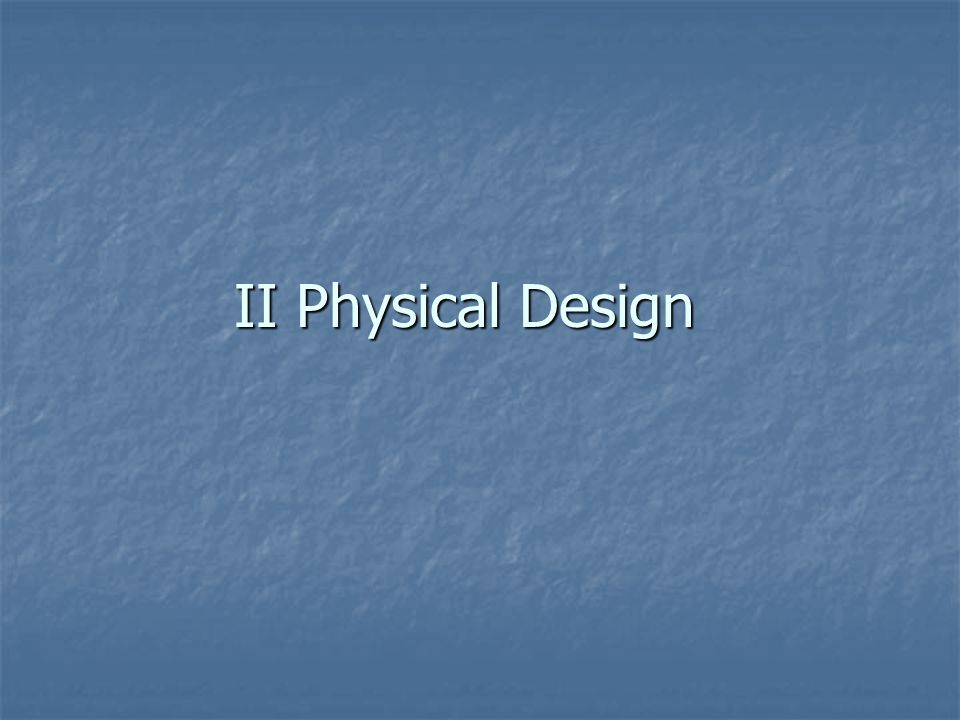 II Physical Design
