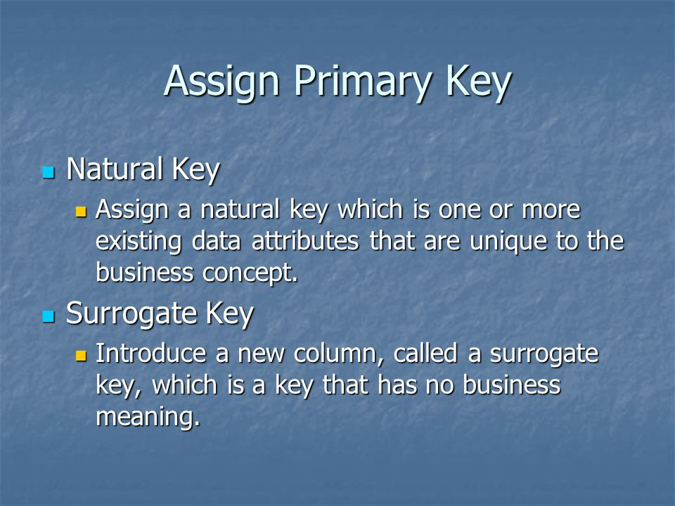 Assign Primary Key Natural Key Surrogate Key
