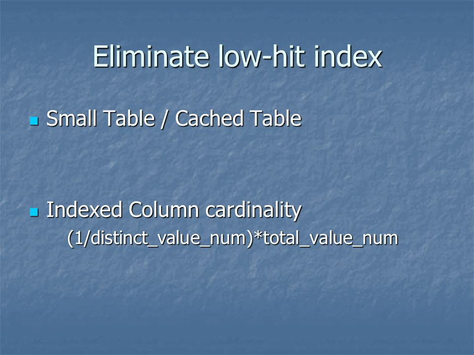 Eliminate low-hit index