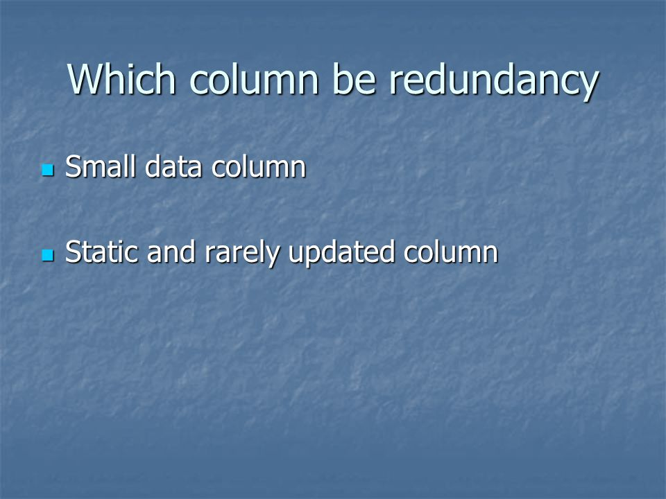Which column be redundancy