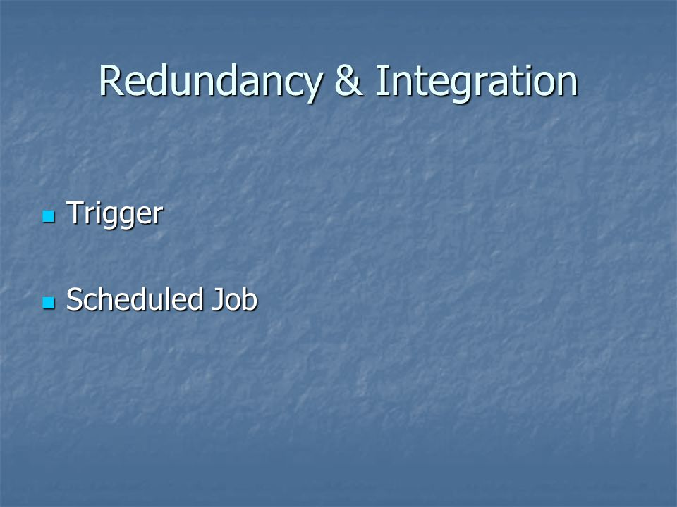 Redundancy & Integration