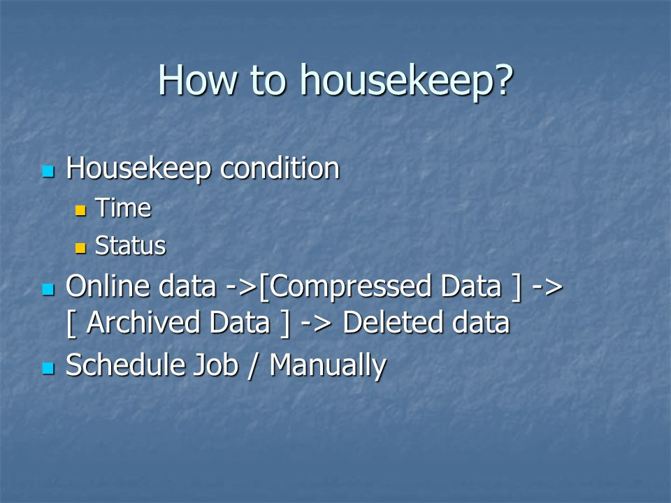 How to housekeep Housekeep condition