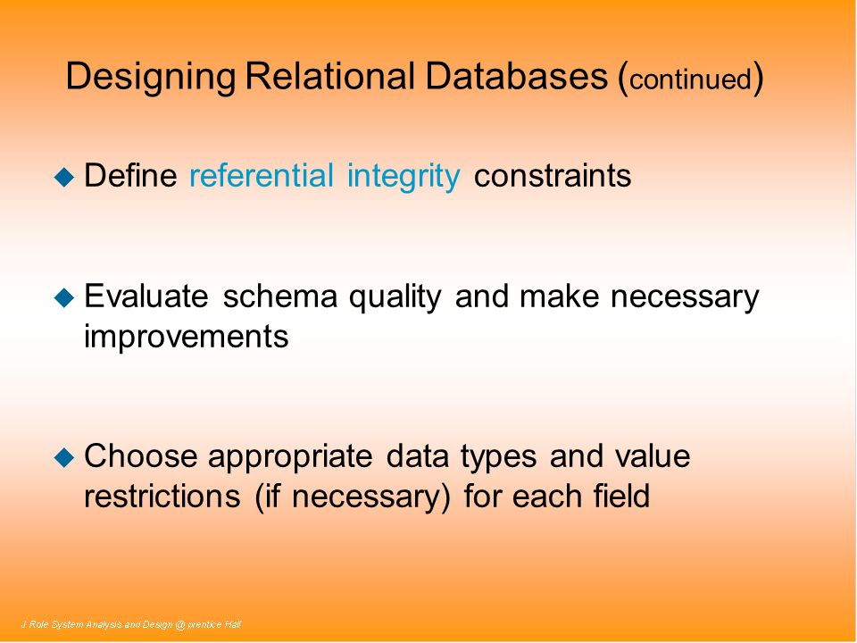 Designing Relational Databases (continued)