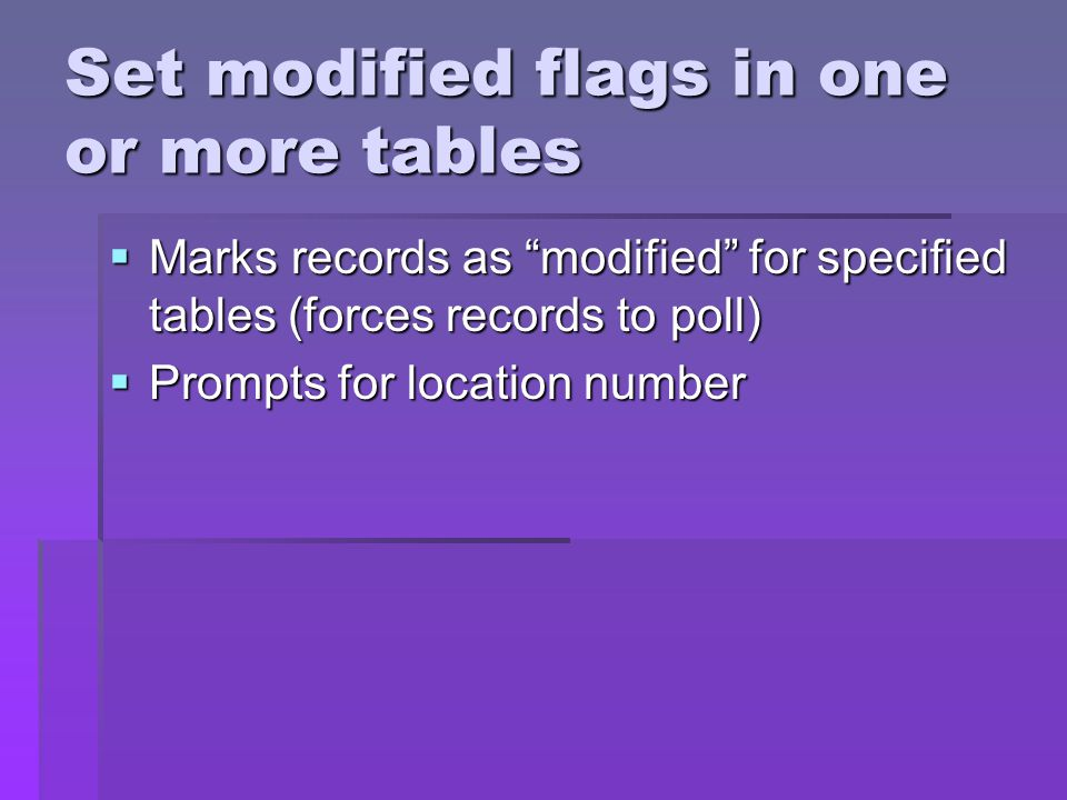 Set modified flags in one or more tables