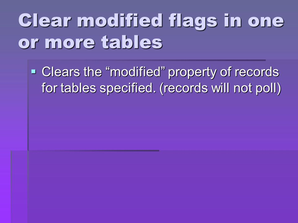 Clear modified flags in one or more tables