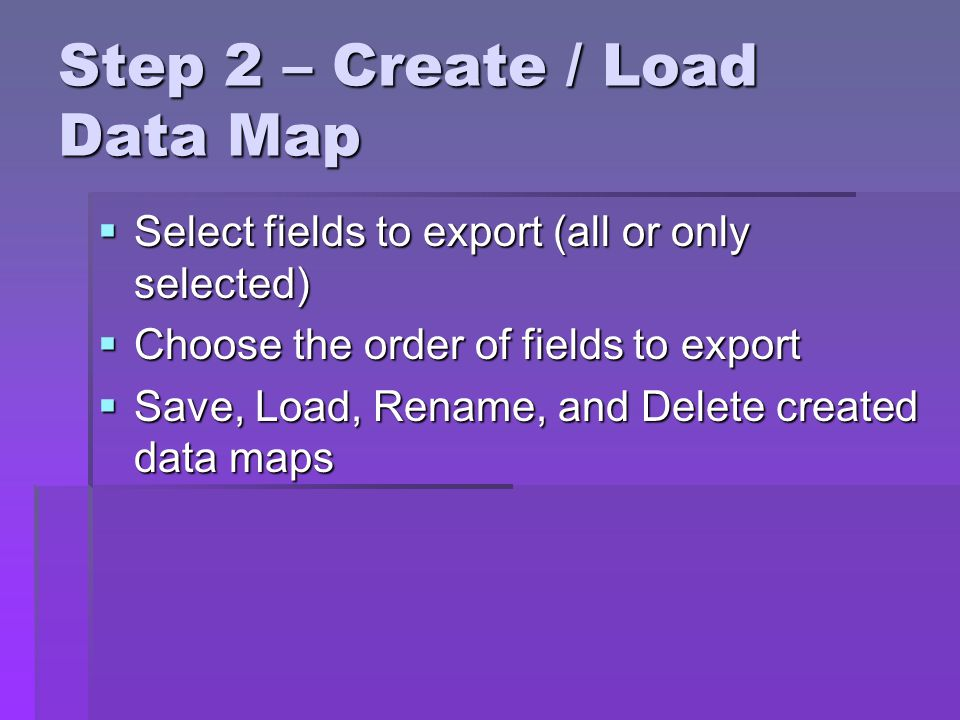 Step 2 – Create / Load Data Map
