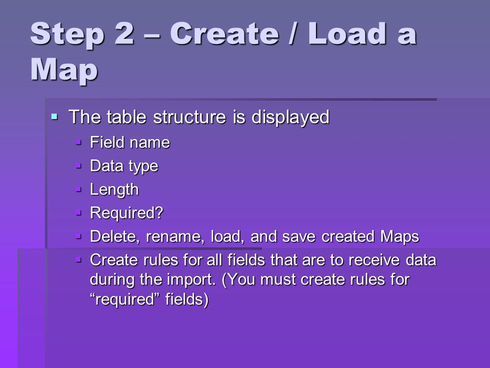 Step 2 – Create / Load a Map