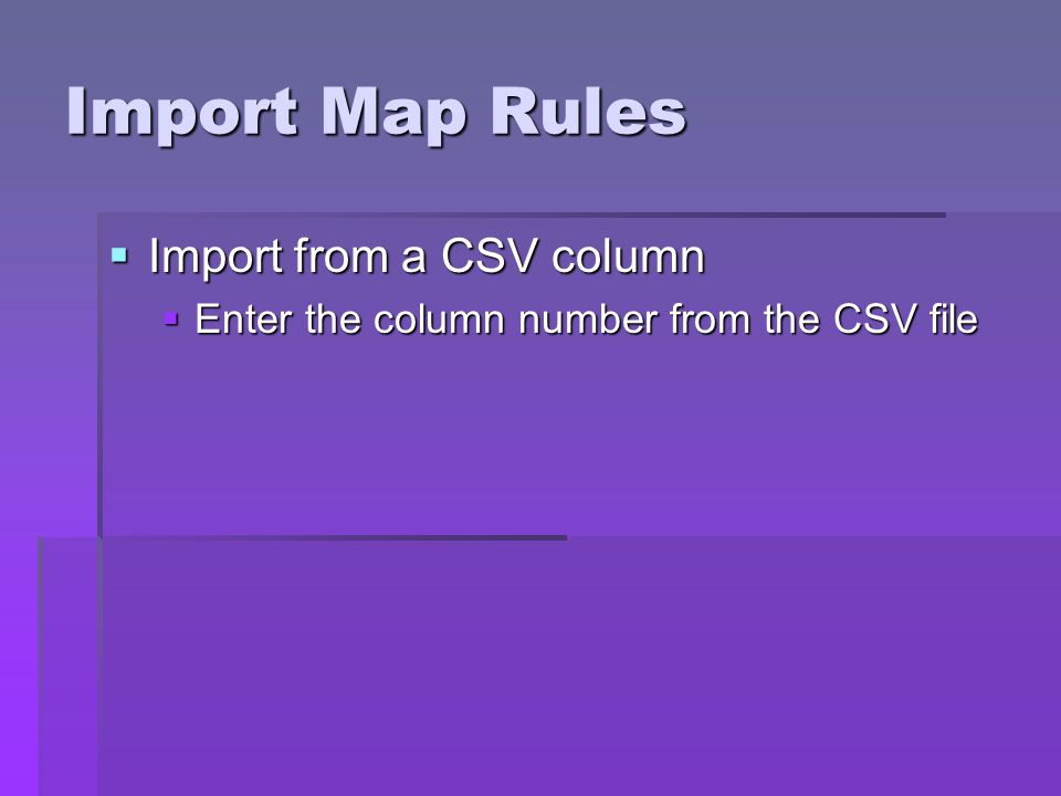 Import Map Rules Import from a CSV column