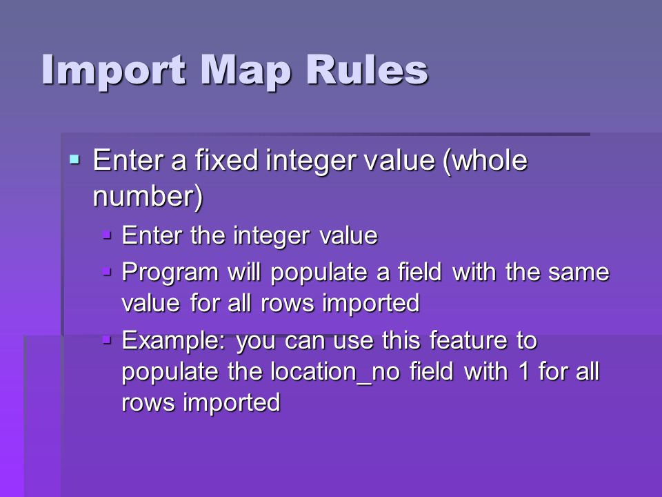 Import Map Rules Enter a fixed integer value (whole number)