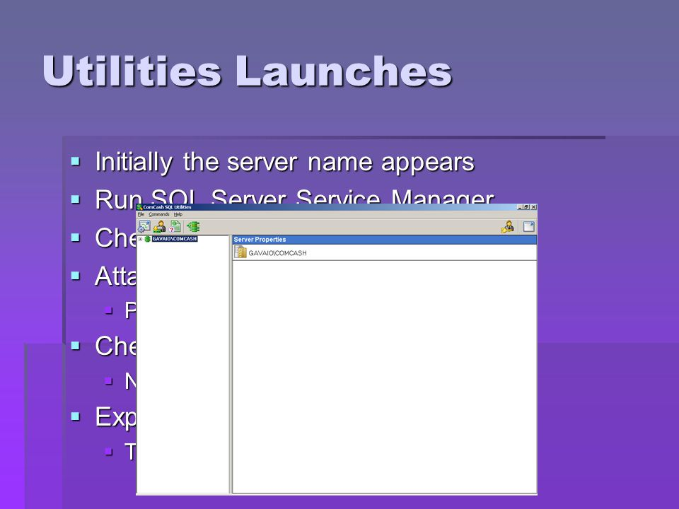 Utilities Launches Initially the server name appears