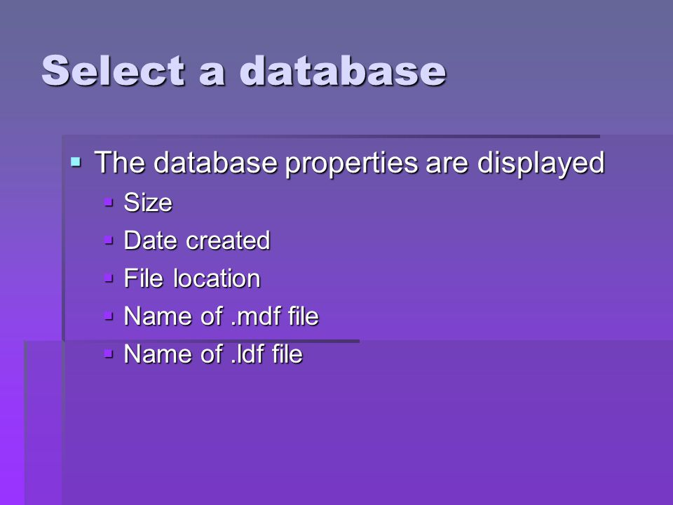 Select a database The database properties are displayed Size