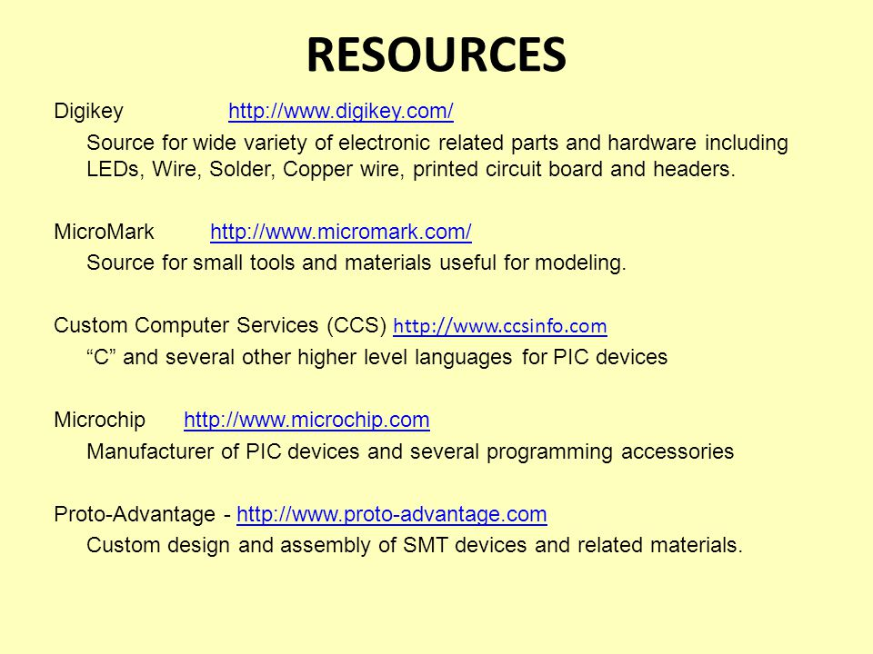 RESOURCES Digikey http://www.digikey.com/