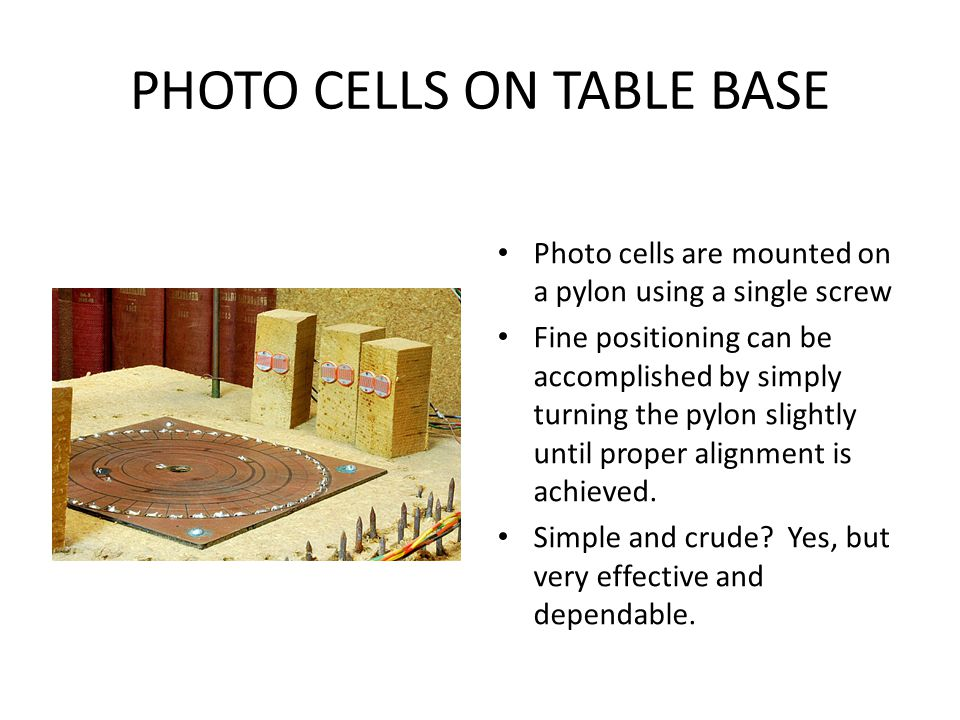 PHOTO CELLS ON TABLE BASE