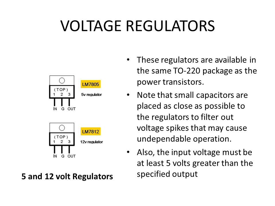 VOLTAGE REGULATORS These regulators are available in the same TO-220 package as the power transistors.