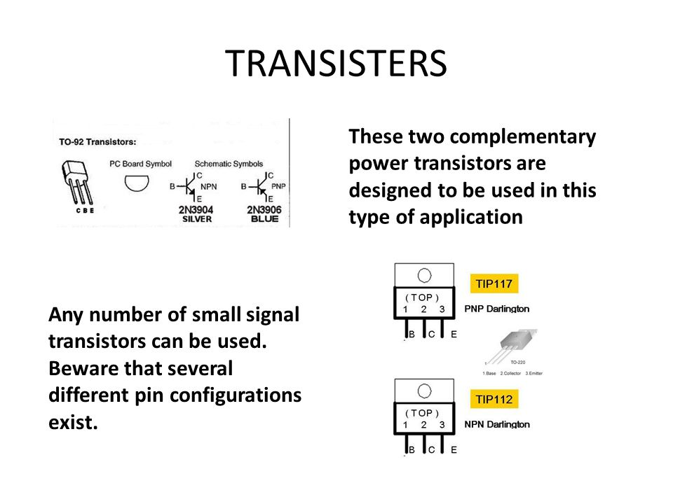 TRANSISTERS These two complementary power transistors are designed to be used in this type of application.