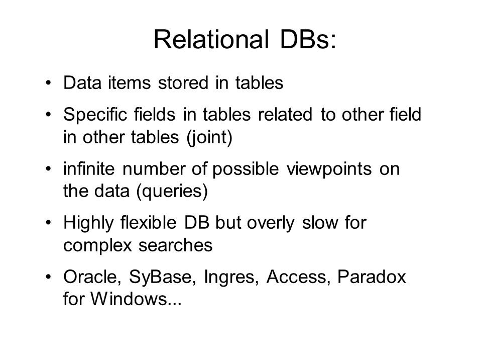 Relational DBs: Data items stored in tables