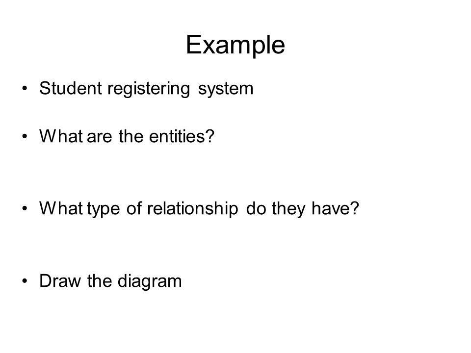 Example Student registering system What are the entities