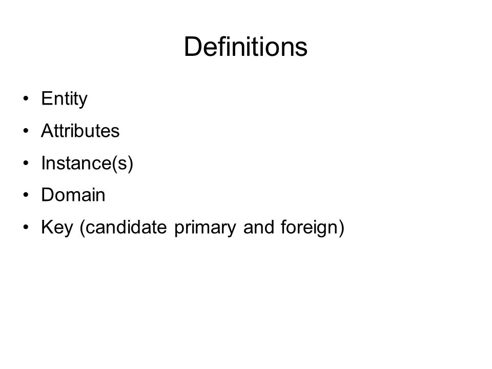 Definitions Entity Attributes Instance(s) Domain