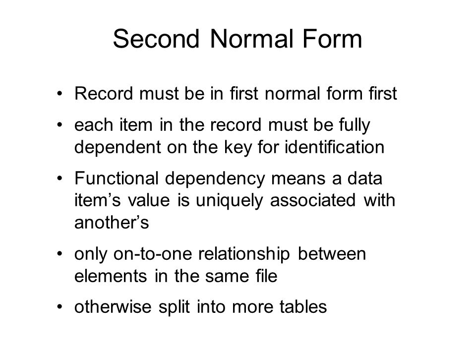 Second Normal Form Record must be in first normal form first