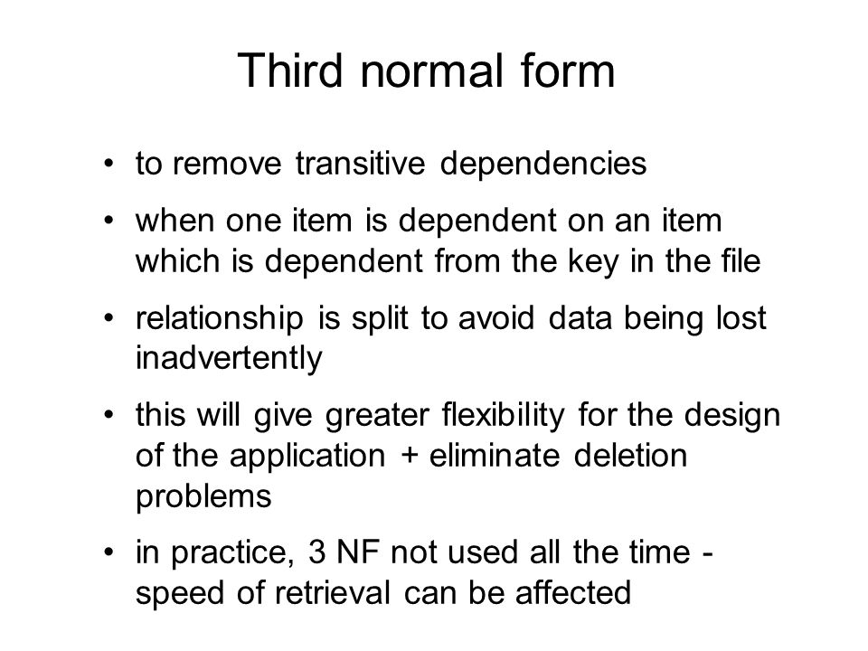 Third normal form to remove transitive dependencies
