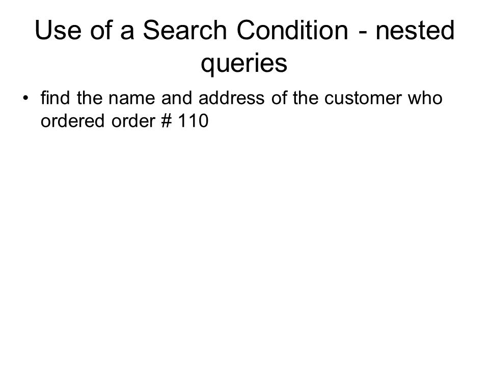 Use of a Search Condition - nested queries
