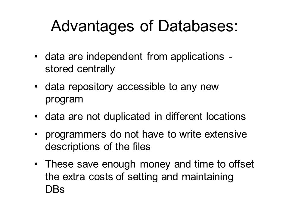 Advantages of Databases:
