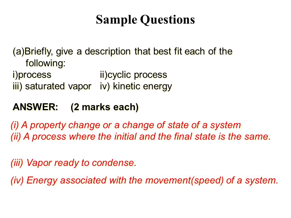 Sample Questions (a)Briefly, give a description that best fit each of the following: i)process ii)cyclic process.