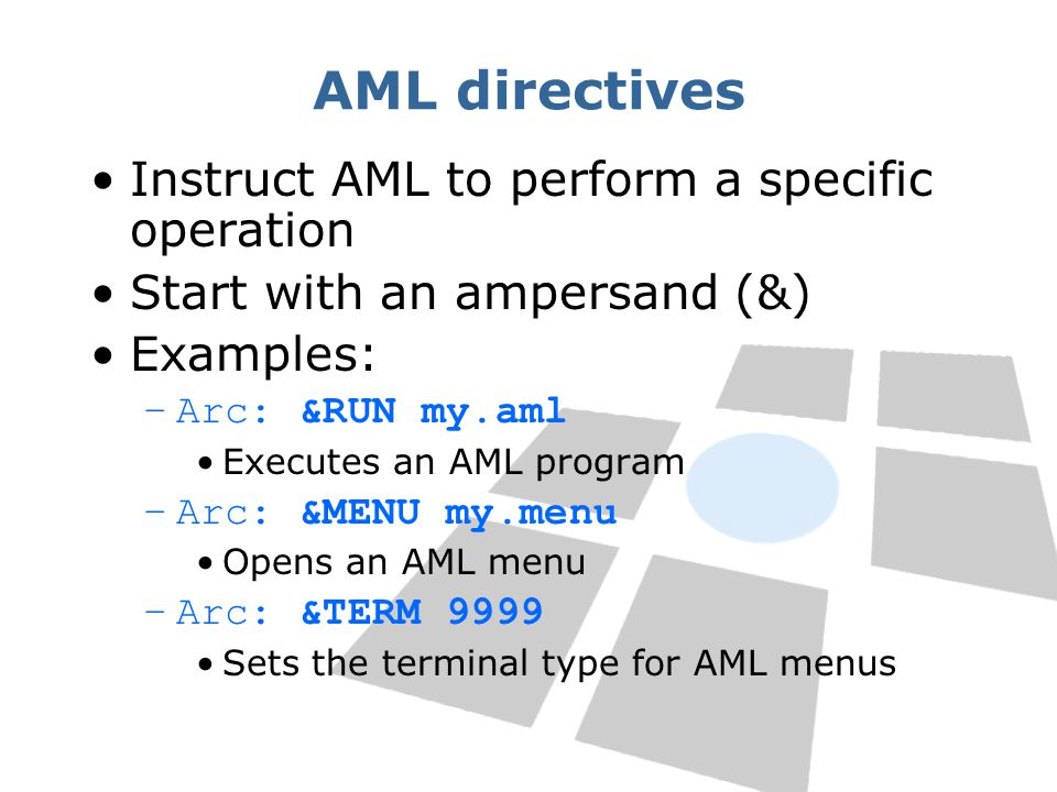 AML directives Instruct AML to perform a specific operation