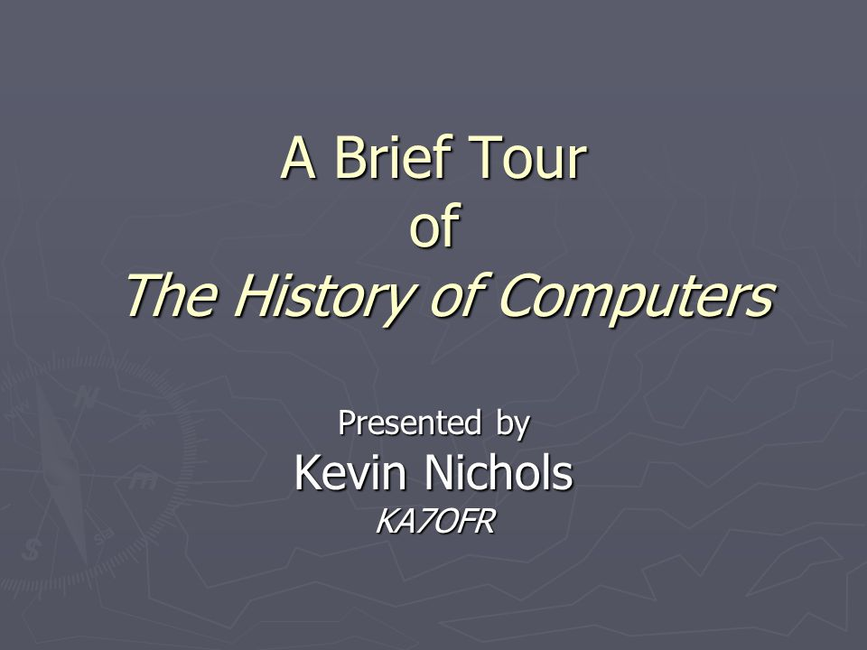 A Brief Tour of The History of Computers