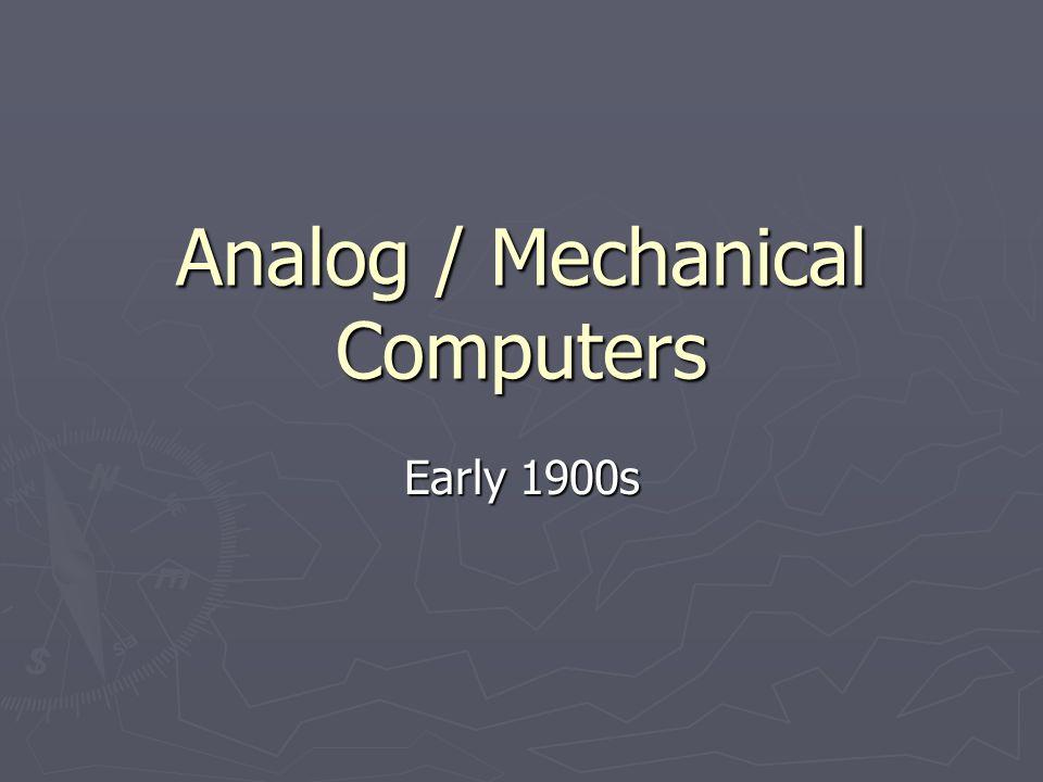 Analog / Mechanical Computers
