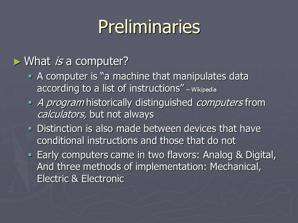 Preliminaries What is a computer