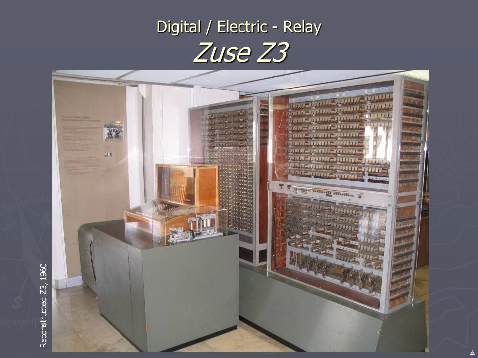 Digital / Electric - Relay Zuse Z3