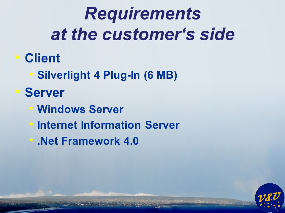 Requirements at the customer's side