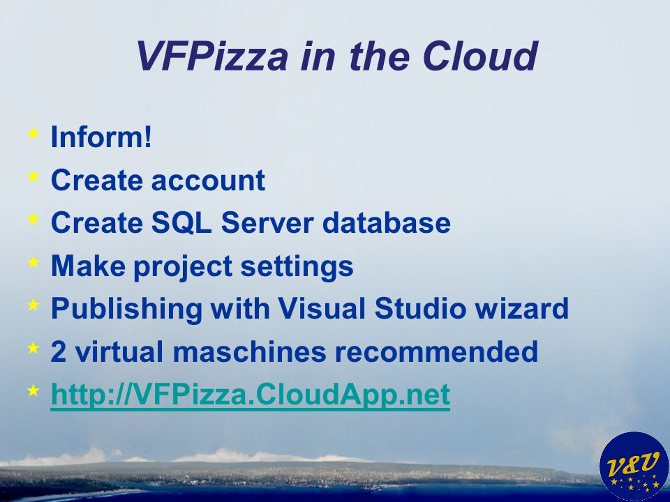 VFPizza in the Cloud Inform! Create account Create SQL Server database